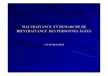 Dr Durocher - Maltraitantce et demarche de bientraitance des ... - PIRG