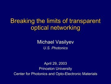 Breaking the limits of transparent optical networking Breaking the ...