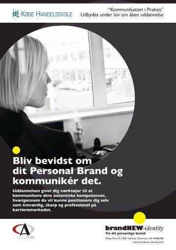 Bliv bevidst om dit Personal Brand og kommunikér det.
