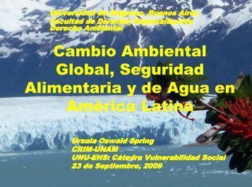 Cambio Ambiental Global, Seguridad Alimentaria y de Agua en ...