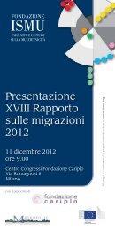 Presentazione XVIII Rapporto sulle migrazioni ... - Fondazione ISMU