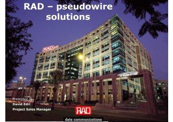 RAD – pseudowire solutions