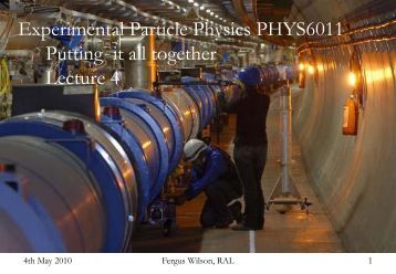 Experimental Particle Physics PHYS6011 Putting it all together ... - hep