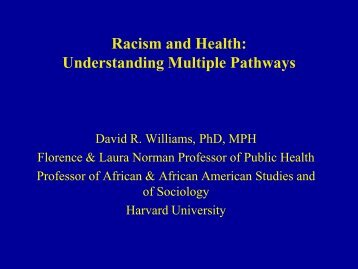 Racism and Health: Understanding Multiple ... - Unnatural Causes