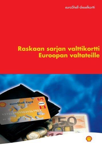 euroshell-dieselkortti Raskaan sarjan valttikortti Euroopan valtateille