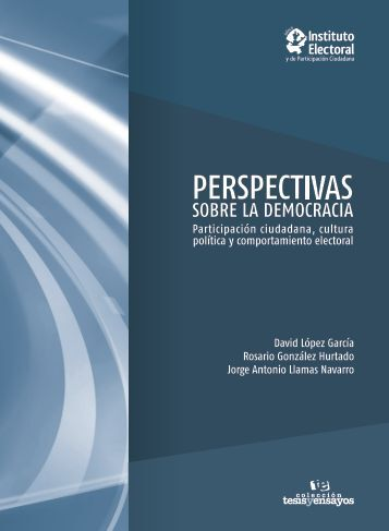 Perspectivas sobre la democracia - Instituto Electoral y de ...