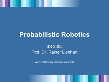 Probabilistic Robotics - Multimedia Computing and Computer Vision ...