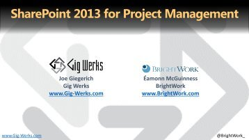 SharePoint 2013 and Project Management Webcast ... - Gig Werks