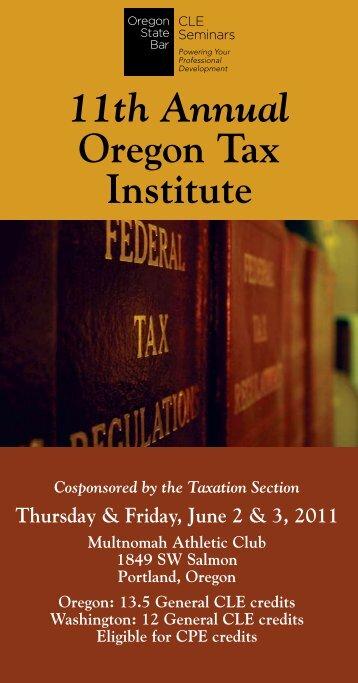 11th Annual Oregon Tax Institute - Oregon State Bar CLE Seminars