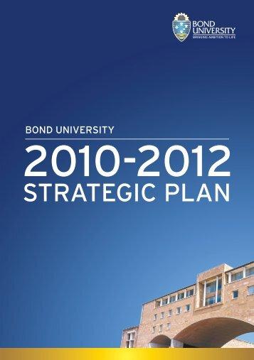 2010-2012 Strategic Pla - Bond University