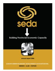 2006 Annual Report - SEDA - Saskatchewan Economic ...