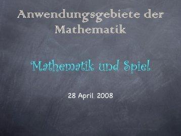 Anwendungsgebiete der Mathematik Mathematik und Spiel