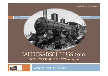 Finanzbericht 2010 / GV 09.04.2011 - Faszination Eisenbahn