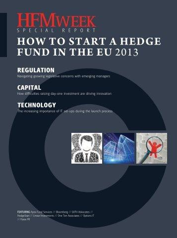 HOW TO START A HEDGE FUND IN THE EU 2013 - HFMWeek