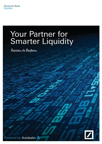Your Partner for Smarter Liquidity - Autobahn - Deutsche Bank