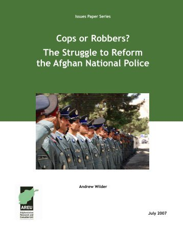 Cops or Robbers? The Struggle to Reform the Afghan National Police