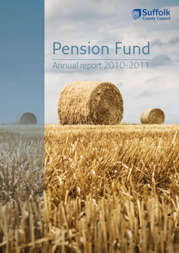 Pension Fund Annual Report 2010-11 - Suffolk County Council