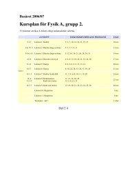 Basåret 2006/07 Kursplan för Fysik A, grupp 2.