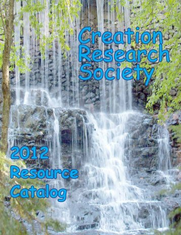 2012 Resource Catalog - The Creation Research Society