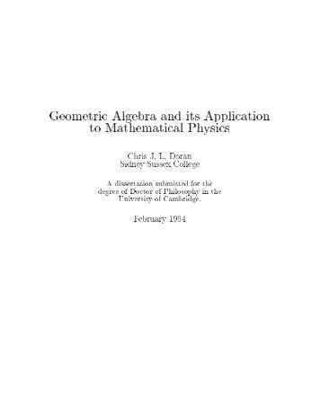 Geometric Algebra and its Application to Mathematical Physics