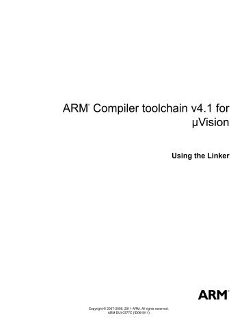 ARM Compiler toolchain v4.1 for µVision Using the Linker