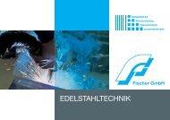 EDELSTAHLTECHNIK - Fischer GmbH