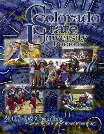 2007-2008 Catalog (PDF) - Colorado State University-Pueblo