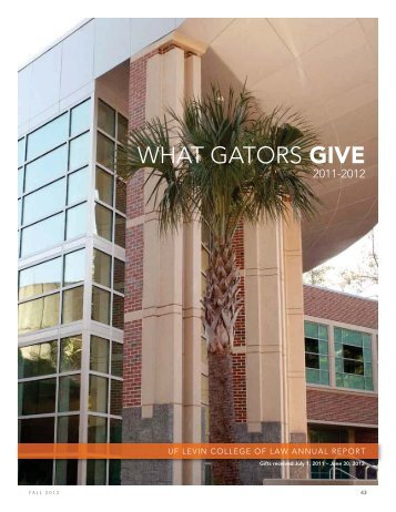 WHAT GATORS GIVE - Levin College of Law - University of Florida