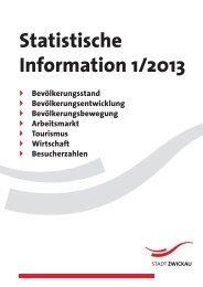 Statistische Information 1-2013 (*.pdf, 1359 KB) - Stadt Zwickau