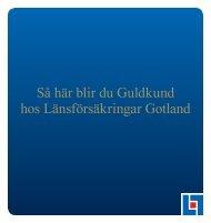 Så här blir du Guldkund hos Länsförsäkringar Gotland
