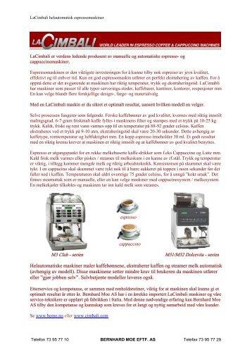 Helautomatiske maskiner maler kaffebønnene ... - Bernhard Moe AS