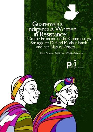 Guatemala's Indigenous Women in Resistance (pdf ... - PBI Guatemala