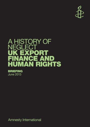 A History of Neglect UK EXPORT FINANCE AND HUMAN RIGHTS