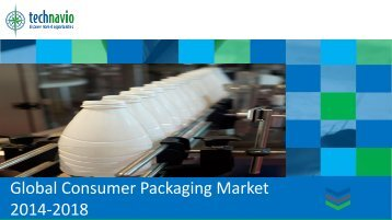 Global Consumer Packaging Market 2014-2018