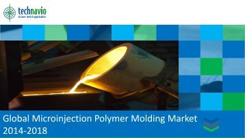 Global Microinjection Polymer Molding Market 2014-2018
