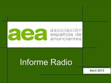 Informe Radio Abril 2013 - aea - Asociación Española de Anunciantes