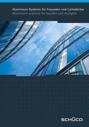 Aluminium-Systeme für Fassaden und Lichtdächer Aluminium ...