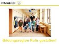 Prof. Dr. Wilfried Bos - Bildungsbericht Ruhr - IFS
