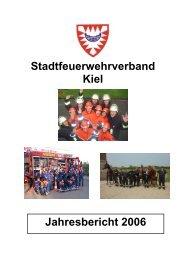 Jahresbericht des StFV Kiel-2006 - Freiwillige Feuerwehr Kiel ...