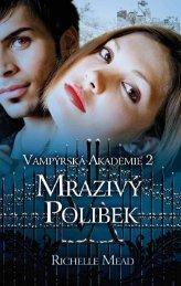VAMPÝRSKÁ AKADEMIE 2 - MRAZIVÝ POLIBEK - Databook.cz