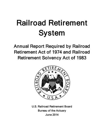 Annual Report Required by Railroad Retirement Act of 1974 and ...