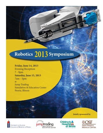 Robotics Symposium 2013 - University of Illinois College of Medicine