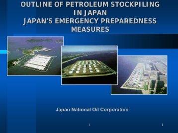 OUTLINE OF PETROLEUM STOCKPILING IN JAPAN JAPAN'S ...