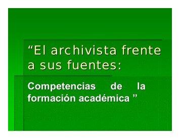 El archivista y sus fuentes, condiciones de su formación
