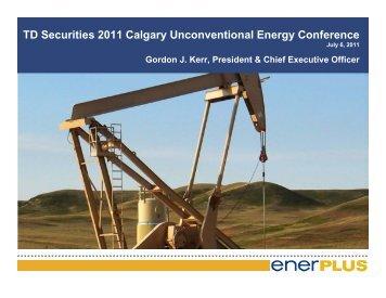 TD Securities 2011 Calgary Unconventional Energy ... - Enerplus