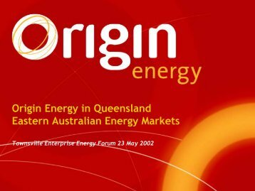 Origin Energy in Queensland Eastern Australian Energy Markets