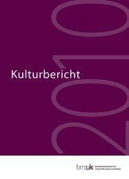 Kulturbericht 2010 - Bundesministerium für Unterricht, Kunst und ...