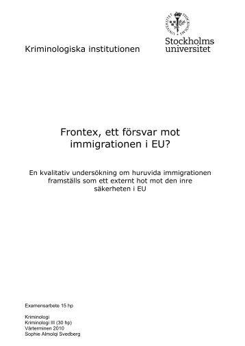 Frontex, ett försvar mot immigrationen i EU? (pdf) - Kriminologiska ...