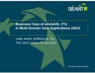 Business Case of eduGAIN, (T3) in Multi-Domain User ... - Géant