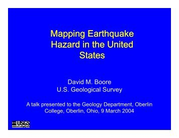 Mapping Earthquake Hazard in the United Hazard ... - David M. Boore